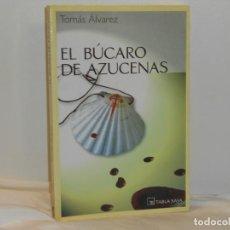 Libros de segunda mano: EL BÚCARO DE AZUCENAS, TOMÁS ÁLVAREZ - TABLA RASA - MUY BUEN ESTADO. Lote 194663536