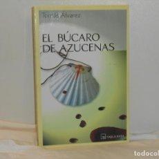 Libros de segunda mano: EL BÚCARO DE AZUCENAS, TOMÁS ÁLVAREZ - TABLA RASA - MUY BUEN ESTADO. Lote 194663785