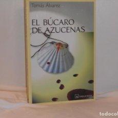 Libros de segunda mano: EL BÚCARO DE AZUCENAS, TOMÁS ÁLVAREZ - TABLA RASA - MUY BUEN ESTADO. Lote 194663932