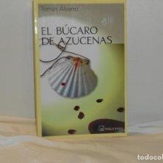 Libros de segunda mano: EL BÚCARO DE AZUCENAS, TOMÁS ÁLVAREZ - TABLA RASA - MUY BUEN ESTADO. Lote 194664062