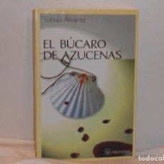 Libros de segunda mano: EL BÚCARO DE AZUCENAS, TOMÁS ÁLVAREZ - TABLA RASA - MUY BUEN ESTADO. Lote 194664170