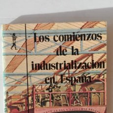 Libros de segunda mano: LOS COMIENZOS DE LA INDUSTRIALIZACIÓN EN ESPAÑA. AUTOR: FELIPE GALLEGO. Lote 194665450