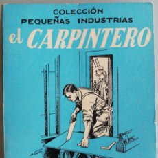 Libros de segunda mano: EL CARPINTERO - VICENTE GUARDIOLA - COL. PEQUEÑAS INDUSTRIAS - NORMAS Y ORIENTACIONES BÁSICAS.... Lote 194669106