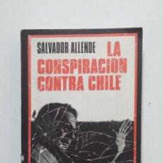Libros de segunda mano: LA CONSPIRACIÓN CONTRA CHILE. - SALVADOR ALLENDE. TDK374. Lote 194684541