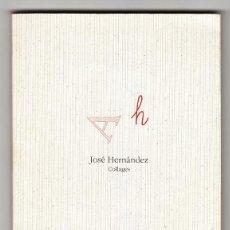 Libros de segunda mano: JOSÉ HERNÁNDEZ COLLAGES LIBROS DEL LAGO NAVACERRADA MADRID 1995 FIRMADO. Lote 194684693