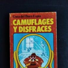 Libros de segunda mano: GUÍA DEL BUEN ESPÍA-CAMUFLAJE Y DISFRACES. Lote 194684785