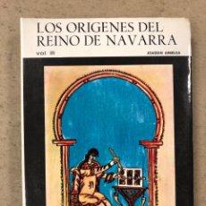 Libros de segunda mano: LOS ORÍGENES DEL REINO DE NAVARRA (VOL. III). JOAQUÍN ARBELOA. COLECCIÓN AUÑAMENDI N° 73-74 (1969).. Lote 194685052
