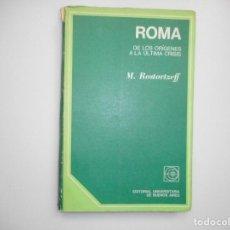 Libros de segunda mano: M. ROSTOVTZEFF ROMA DE LOS ORÍGENES A LA ÚLTIMA CRISIS Y98870T. Lote 194685650