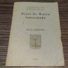 Libros de segunda mano: REGLAMENTO CONGREGACIÓN MARIANA DE LAS HIJAS DE MARÍA INMACULADA 1954. Lote 194685948