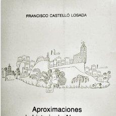 Libros de segunda mano: APROXIMACIONES A LA HISTORIA DE ABRUCENA( PROV DE ALMERIA). CSTELLÓ 1988. EXCMMA DIPUTACIÓN ALMERÍA. Lote 194686440