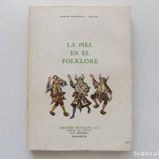 Libros de segunda mano: LIBRERIA GHOTICA. ESTEVE BUSQUETS. LA PIEL EN EL FOLKLORE.1978. FOLIO. MUY ILUSTRADO. . Lote 194686595