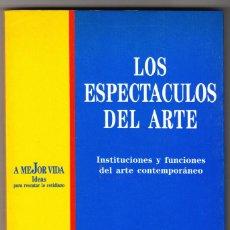 Libros de segunda mano: LOS ESPECTÁCULOS DEL ARTE INSTITUCIONES Y FUNCIONES DEL ARTE CONTEMPORÁNEO TUSQUETS BARCELONA 1993. Lote 194688407
