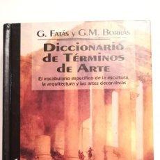 Libros de segunda mano: DICCIONARIO DE TERMINOS DEL ARTE - G. FATAS Y G.M. BORRAS. Lote 194688415
