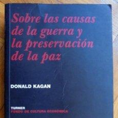 Libros de segunda mano: SOBRE LAS CAUSAS DE LA GUERRA Y LA PRESERVACIÓN DE LA PAZ. DONALD KAGAN. Lote 194688905