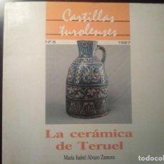 Libros de segunda mano: LA CERÁMICA DE TERUEL. CARTILLAS TUROLENSES. ALVARO ZAMORA. 1987.INST.ESTU.TUROLENSES.VER FOTOS:. Lote 194689046