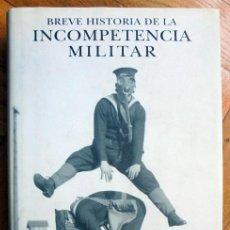 Libros de segunda mano: BREVE HISTORIA DE LA INCOMPETENCIA MILITAR.-MICHAEL PRINCE,ED STROSSER. Lote 194689415