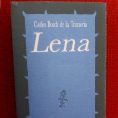 Libros de segunda mano: LENA - CARLES BOSCH DE LA TRINXERIA - ELS LLIBRES DEL TINT. Lote 194690305