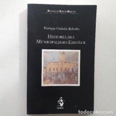 Libros de segunda mano: HISTORIA DEL MUNICIPALISMO ESPAÑOL - ENRIQUE ORDUÑA REBOLLO. Lote 194690741