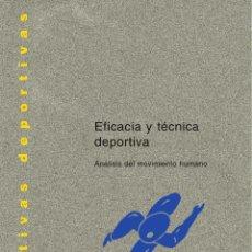 Libros de segunda mano: EFICACIA Y TECNICA DEPORTIVA. Lote 194692100