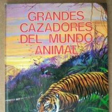 Libros de segunda mano: GRANDES CAZADORES DEL MUNDO ANIMAL (FHER, 1975). TEXTO E ILUSTRACIONES DE BEAUMONT. FAUNA CURIOSA.. Lote 194706398