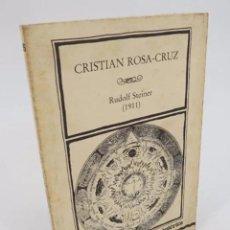 Libros de segunda mano: CRISTIAN ROSA CRUZ ROSACRUZ (RUDOLF STEINER) MUÑOZ, MOYA Y CONTRAVETA, 1986. Lote 194707725