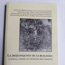 Libros de segunda mano: LA RECONQUISTA DE LA REALIDAD . LA NOVELA LA POESÍA Y EL TEATRO DEL SIGLO PRESENTE LITERATURA ENSAYO. Lote 194707833