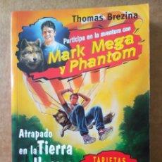 Libros de segunda mano: MARK MEGA Y PHANTOM N°4: ATRAPADO EN LA TIERRA DEL HORROR, POR THOMAS BREZINA (TIMUN MAS, 1998).. Lote 194709120