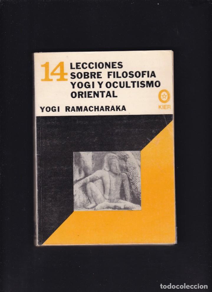 LECCIONES SOBRE FILOSOFIA YOGI Y OCULTISMO ORIENTAL - YOGI RAMACHARAKA - EDITORIAL KIER 1987 (Libros de Segunda Mano - Pensamiento - Otros)