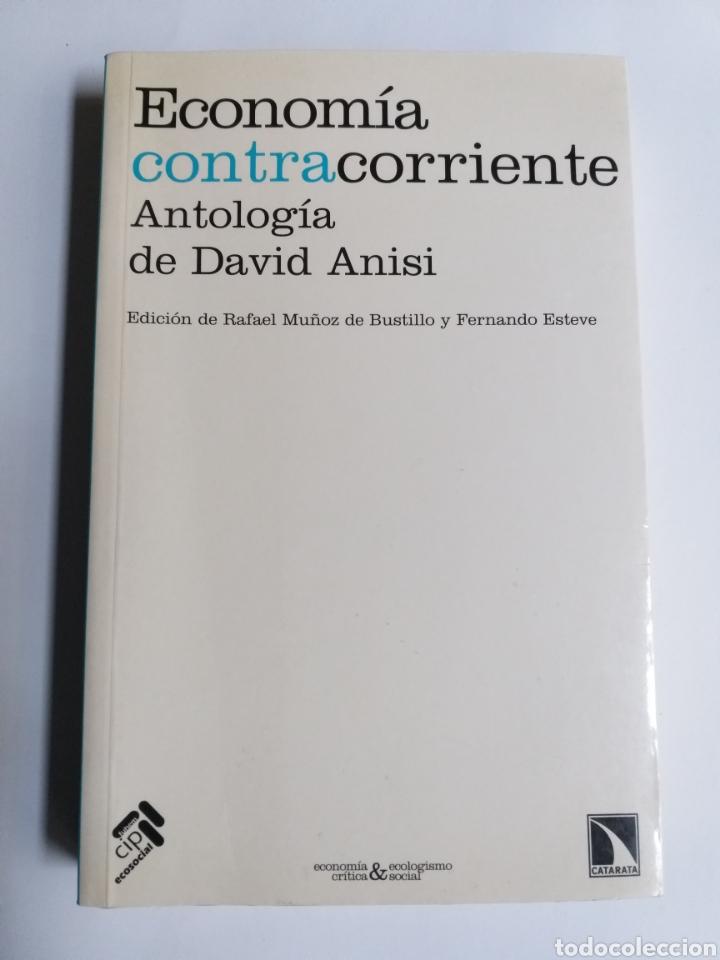 ECONOMÍA CONTRACORRIENTE . ANTOLOGÍA DE DAVID ANISI .2010 . . . ....PENSAMIENTO SIGLO XXI (Libros de Segunda Mano - Pensamiento - Otros)