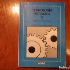 Libros de segunda mano: LIBRO TECNOLOGÍA MECÁNICA 5 EDEBE. Lote 194714182