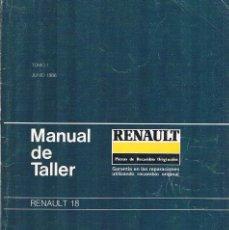 Libros de segunda mano: MANUAL DE TALLER RENAULT 18 TOMO 1 JUNIO DE 1986. Lote 194715105