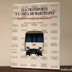 Libros de segunda mano: ELS TRANSPORTS A L'ÀREA DE BARCELONA. DILIGÈNCIES, TRAMVIES, AUTOBUSOS I METRO. J. ALEMANY I J. MEST. Lote 194715527