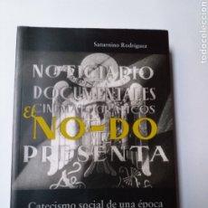 Libros de segunda mano: EL NO DO . CATECISMO SOCIAL DE UNA ÉPOCA SATURNINO RODRÍGUEZ . . .HISTORIA SIGLO XX CINE. Lote 194715912
