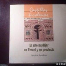 Libros de segunda mano: EL ARTE MUDÉJAR EN TERUEL TY SU PROVINCIA. BORRAS GUALIS. INST ESTU TUROLENSES 1987. Lote 194716836