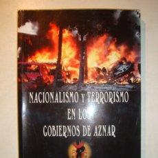 Libros de segunda mano: NACIONALISMO Y TERRORISMO EN LOS GOBIERNOS DE AZNAR - JOSÉ CASSINELLO PÉREZ - ALMERÍA 2006. Lote 194716950