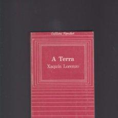 Libros de segunda mano: A TERRA. XAQUIN LORENZO, EDITORIAL GALAXIA, 1982. Lote 194722532