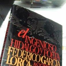 Libros de segunda mano: EL INGENIOSO HIDALGO Y POETA FEDERICO GARCIA LORCA. CARLOS ROJAS. Lote 194723665