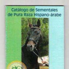Libros de segunda mano: CATÁLOGO DE SEMENTALES DE PURA RAZA HISPANO-ÁRABE 2006 . Lote 194724451