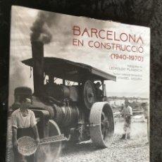Libros de segunda mano: BARCELONA EN CONSTRUCCIÓ (1940 - 1970) LEOPOLDO PLASENCIA /I. SEGURA - PRECINTADO - 9788483309636. Lote 194724531