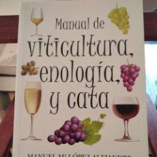 Libros de segunda mano: MANUAL DE VITICULTURA, ENOLOGIA,Y CATA-MANUEL LOPEZ ALEJANDRE-ALMUZARA-2010-MUY BUEN ESTADO. Lote 194724942