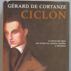 Libros de segunda mano: CICLÓN. GÉRARD DE CORTANZE. Lote 194727878