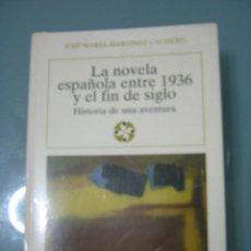 Libros de segunda mano: LA NOVELA ESPAÑOLA ENTRE 1936 Y EL FIN DE SIGLO. Lote 194731227