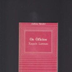 Libros de segunda mano: OS OFICIOS. XAQUIN LORENZO. EDITORIAL GALAXIA, 1983. Lote 194731305