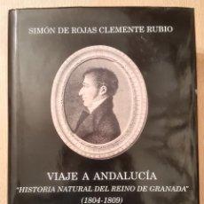 Libros de segunda mano: VIAJE A ANDALUCÍA: HISTORIA NATURAL DEL REINO DE GRANADA (1804-1809). Lote 194731370