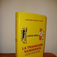 Libros de segunda mano: LA TRANSICIÓN SANGRIENTA - MARIANO SÁNCHEZ SOLER - PENÍNSULA, MUY BUEN ESTADO. Lote 194734643