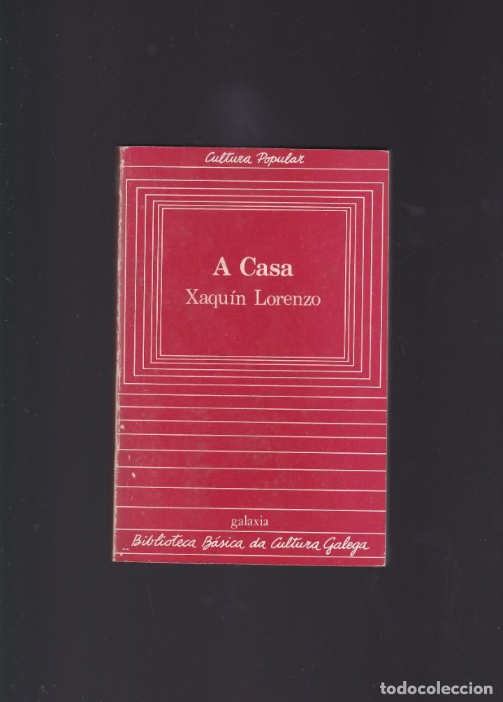 A CASA. XAQUIN LORENZO. EDITORIAL GALAXIA, 1982 (Libros de Segunda Mano - Ciencias, Manuales y Oficios - Otros)