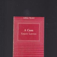Libros de segunda mano: A CASA. XAQUIN LORENZO. EDITORIAL GALAXIA, 1982. Lote 194735300