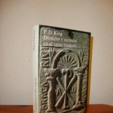 Libros de segunda mano: DERECHO Y SOCIEDAD EN EL REINO VISIGODO - P. D. KING - ALIANZA EDITORIAL, MUY BUEN ESTADO. Lote 194735517