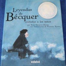 Libros de segunda mano: LEYENDAS DE BECQUER CONTADA A LOS NIÑOS - ROSA NAVARRO - EDEBE (2014). Lote 194739017