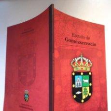 Libros de segunda mano: ESCUDO DE GOMEZSERRACÍN, POR ADOLFO SANZ PÉREZ. FIRMADO A MANO. SEGOVIA. LAURA DEL RÍO. Lote 194740012